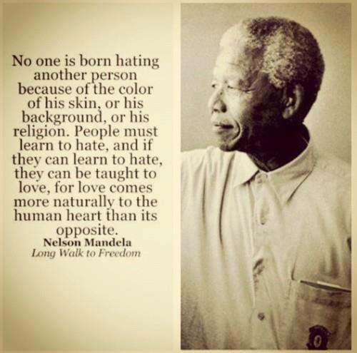 No-one-is-born-hating-another-person-because-of-the-color-of-his-skin-or-his-background-or-his-religion.-People-must-learn-to-hate-and-if-they-can-learn-to-hate-they-can-be-taught-to-love-for-love-comes-mor